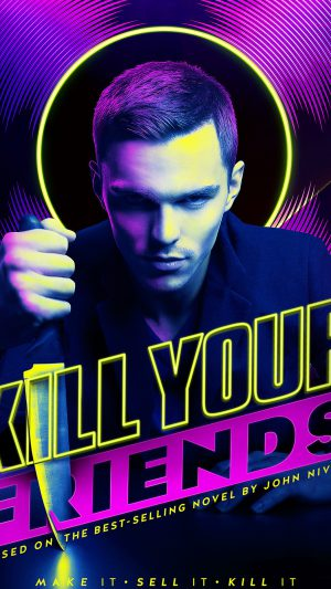 Kill Your Friends Nicolas Hoult Film Poster Art iPhone 7 wallpaper