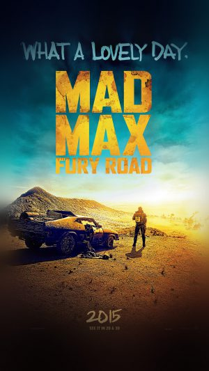 Madmax Furyroad Film Poster Art Lovely Day iPhone 7 wallpaper